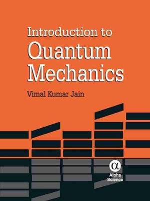 Introduction to Quantum Mechanics (Hardcover, New): Vimal Kumar Jain