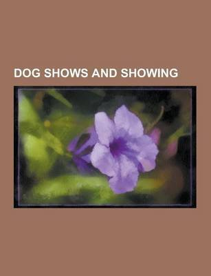 Dog Shows and Showing - List of Best in Show Winners of the Westminster Kennel Club Dog Show, Pedigree Dogs Exposed, List of...