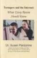 Teenagers and the Internet - what every parent should know (Paperback): Susan Panzarine