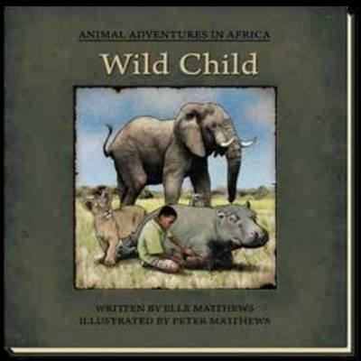 Wild Child (Paperback): Elle Matthews