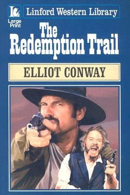 The Redemption Trail (Large print, Paperback, Large type edition): Elliot Conway
