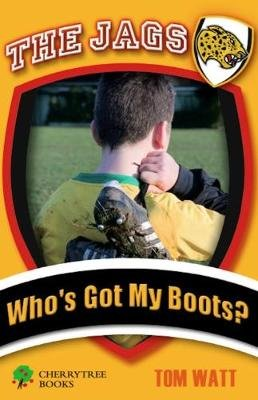 Who's Got My Boots? (Paperback): Tom Watt