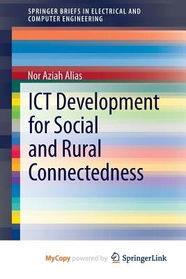 Ict Development for Social and Rural Connectedness (Paperback): Nor Aziah Alias