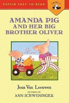 Amanda Pig and Her Big Brother Oliver (Hardcover, Turtleback Scho): Jean Van Leeuwen