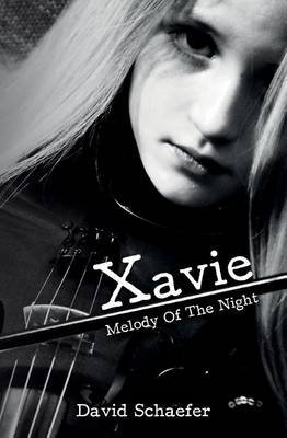 Xavie - Melody of the Night (Paperback): David Schaefer