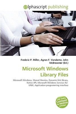 Microsoft Windows Library Files (Paperback): Frederic P. Miller, Agnes F. Vandome, John McBrewster