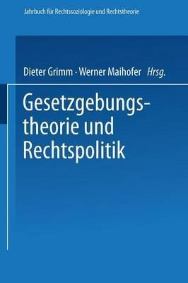 Gesetzgebungstheorie Und Rechtspolitik (German, Paperback, 1988 ed.): Dieter Grimm, Werner Maihofer