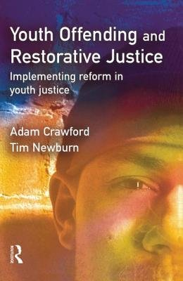 Youth Offending and Restorative Justice - Implementing Reform in Youth Justice (Hardcover): Adam Crawford, Tim Newburn