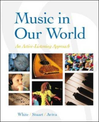 Music in Our World - An Active-Listening Approach (Paperback): Gary C. White, David Stuart, Elyn Aviva