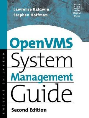 OpenVMS System Management Guide (Electronic book text, 2nd Revised edition): Lawrence Baldwin, Steve Hoffman, David Miller