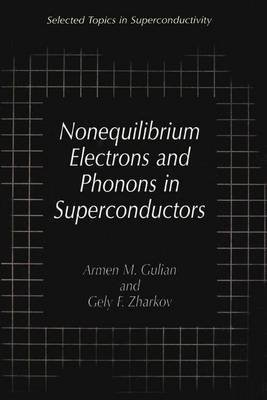 Nonequilibrium Electrons and Phonons in Superconductors - Selected Topics in Superconductivity (Paperback, Softcover reprint of...