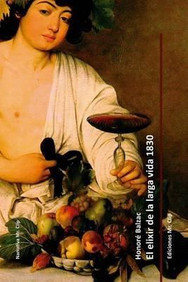 El Elixir de La Larga Vida 1830 (Spanish, Paperback): Honore Balzac