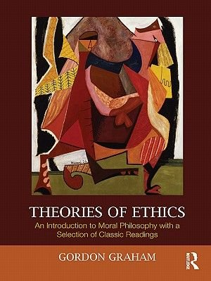 Theories of Ethics (Electronic book text): Gordon Graham