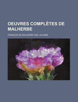 Oeuvres Completes de Malherbe (English, French, Paperback): Franois De Malherbe, Francois De Malherbe