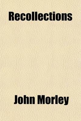 Recollections (Paperback): John Morley