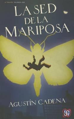 La sed de La Mariposa (English, Spanish, Paperback): Agust-N Cadena