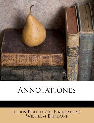 Annotationes (Paperback): Wilhelm Dindorf