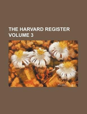 The Harvard Register Volume 3 (Paperback): Books Group