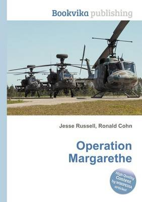 Operation Margarethe (Paperback): Jesse Russell, Ronald Cohn