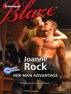Her Man Advantage (Electronic book text): Joanne Rock