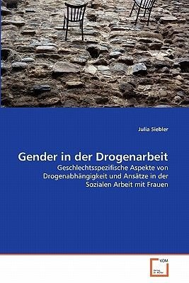 Gender in Der Drogenarbeit (German, Paperback): Julia Siebler
