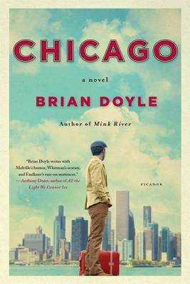Chicago - A Novel (Paperback): Brian Doyle
