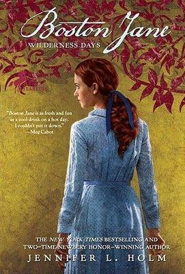Boston Jane: Wilderness Days (Hardcover): Jennifer L Holm