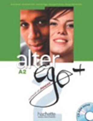 Alter Ego + - Livre de l'eleve + CD-ROM A2 (CD-ROM): R. Gomes, Anne Gruneberg, Helena Jimenez