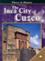 The Inca City of Cuzco (Hardcover, Library binding): Nick Saunders