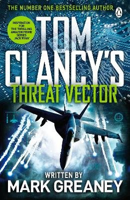 Threat Vector - INSPIRATION FOR THE THRILLING AMAZON PRIME SERIES JACK RYAN (Paperback): Tom Clancy, Mark Greaney