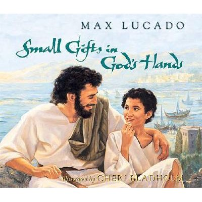 Small Gifts in God's Hands (Hardcover): Max Lucado