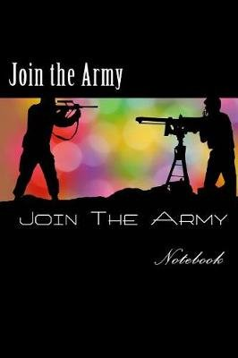 Join the Army - Notebook 150 Lined Pages (Paperback): Wild Pages Press