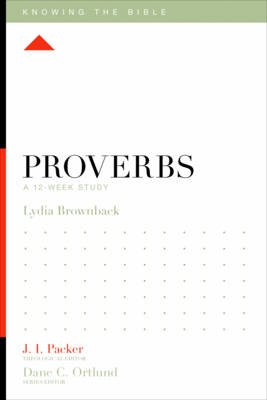 Proverbs - A 12-Week Study (Paperback): Lydia Brownback