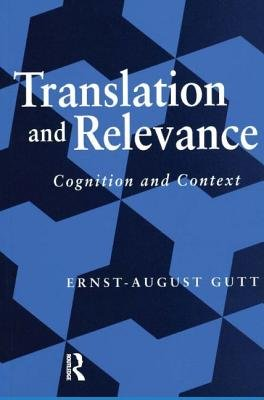 Translation and Relevance - Cognition and Context (Paperback, 2nd New edition): Ernst-August Gutt
