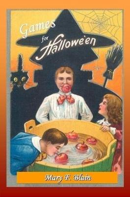 Games for Hallow-e'en (Paperback): Mary F. Blain