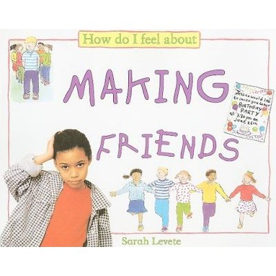 How Do I Feel about Making Friends (Paperback): Sarah Levete