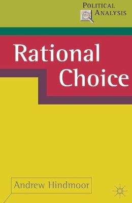 Rational Choice (Paperback): Andrew Hindmoor