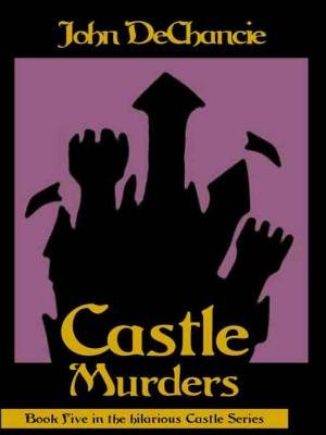 Castle Murders (Electronic book text): John Dechancie
