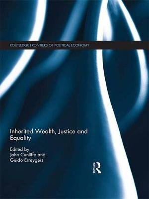 Inherited Wealth, Justice and Equality (Electronic book text): Guido Erreygers, John Cunliffe