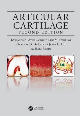 Articular Cartilage (Hardcover, 2nd New edition): Kyriacos A. Athanasiou, Eric M. Darling, Jerry C. Hu, Grayson D. Duraine, A....