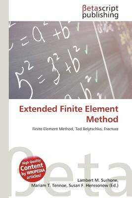 Extended Finite Element Method (Paperback): Lambert M. Surhone, Mariam T. Tennoe, Susan F. Henssonow