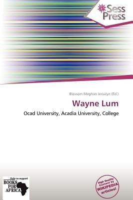 Wayne Lum (Paperback): Blossom Meghan Jessalyn
