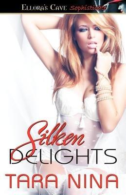 Silken Delights (Paperback): Tara Nina