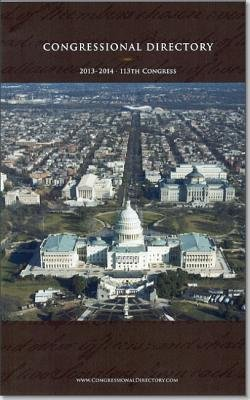Official Congressional Directory - 113th Congress (Paperback, 2013-2014 ed.): Joint Committee on Printing