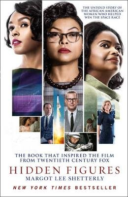 Hidden Figures - The Untold Story of the African-American Women Who Helped Win the Space Race (Paperback): Margot Lee Shetterly