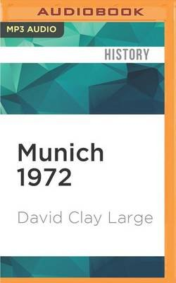 Munich 1972 - Tragedy, Terror, and Triumph at the Olympic Games (MP3 format, CD): David Clay Large
