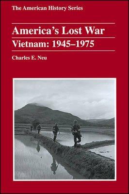 America's Lost War - Vietnam, 1945 - 1975 (Paperback): Charles E. Neu