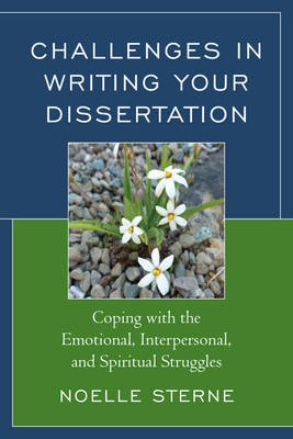 Challenges in Writing Your Dissertation - Coping with the Emotional, Interpersonal, and Spiritual Struggles (Electronic book...