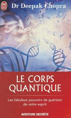 Le Corps Quantique (French, Paperback): Deepak Chopra