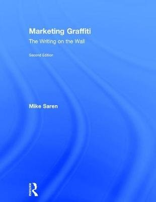 Marketing Graffiti - The Writing on the Wall (Hardcover, 2nd New edition): Mike Saren